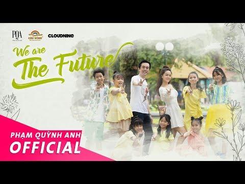 We Are The Future - Phạm Quỳnh Anh, Dương Khắc Linh