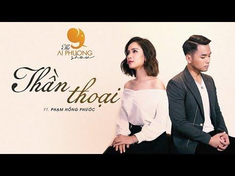 Thần Thoại ( Cover )  - Ái Phương, Phạm Hồng Phước