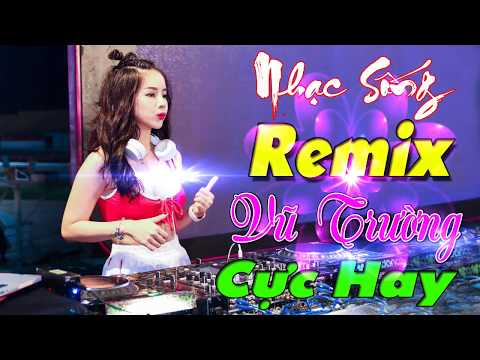 Nhạc Vũ Trường Remix Bass Căng Cực Mạnh