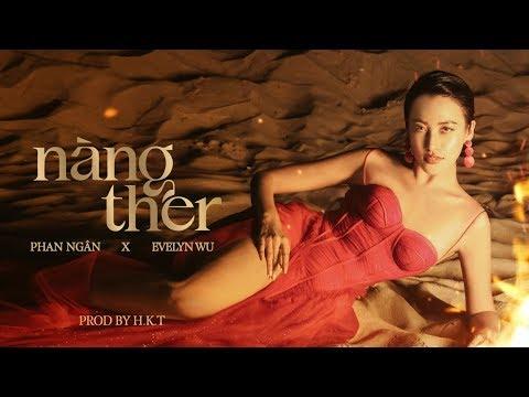 Nàng Ther - Phan Ngân, Evelyn Wu
