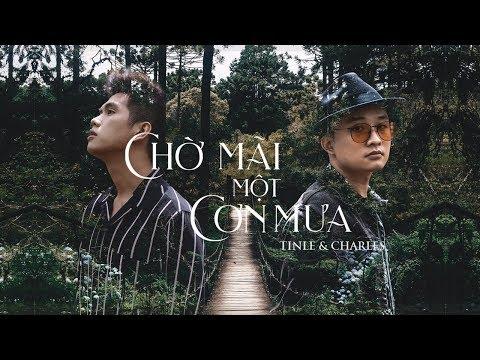 Chờ Mãi Một Cơn Mưa - Charles Huỳnh, TINLE