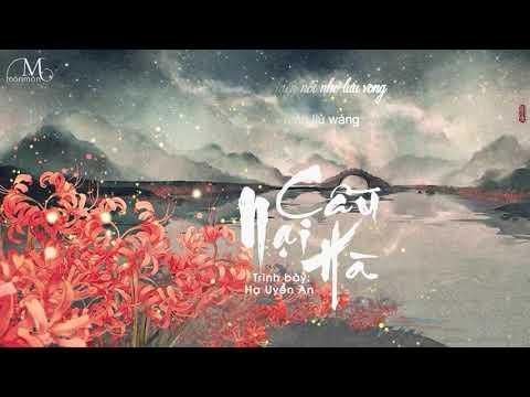 Cầu Nại Hà - Hạ Uyển An | 奈何橋 - 夏婉安