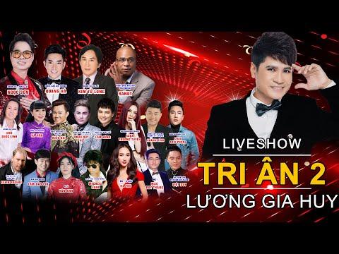 Show Tri Ân 2 Lương Gia Huy-Ngọc Sơn-Quang Hà-Kim Tử Long-Saka Trương Tuyền-Khánh Bình