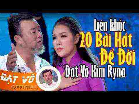 20 Ca Khúc Nhạc Vàng Để Đời Hay Nhất Của Đạt Võ & Kim Ryna