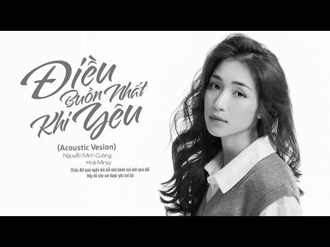 Điều Buồn Nhất Khi Yêu (Acoustic Version) - Hòa Minzy