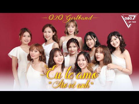 Mơ Về Anh (Eu Te Mao) - O2O GirlBand