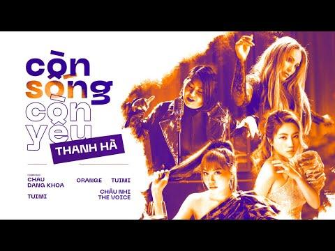 Còn Sống Còn Yêu - Thanh Hà, Orange, Tuimi, V.A