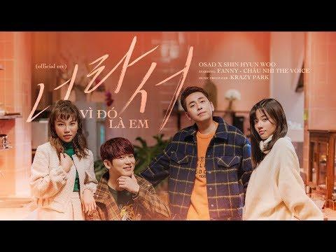 Vì Đó Là Em - OSAD, Shin Hyun Woo