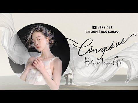 Cơn Gió Về (Bí Mật Của Gió OST) - Juky San