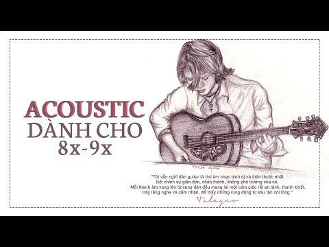 Những bản Acoustic gắn liền với thế hệ 8X