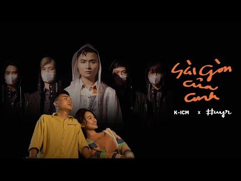 Sài Gòn Của Anh - HuyR, K-ICM