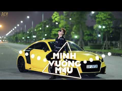 Nhạc Trẻ Remix Hay Nhất Của Minh Vương M4U