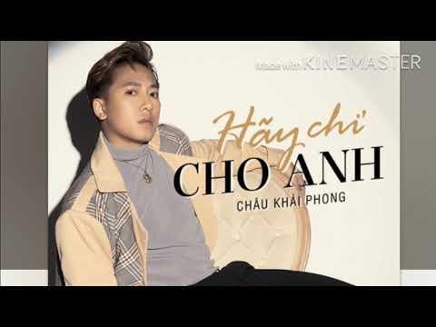 Hãy Chỉ Cho Anh - Châu Khải Phong