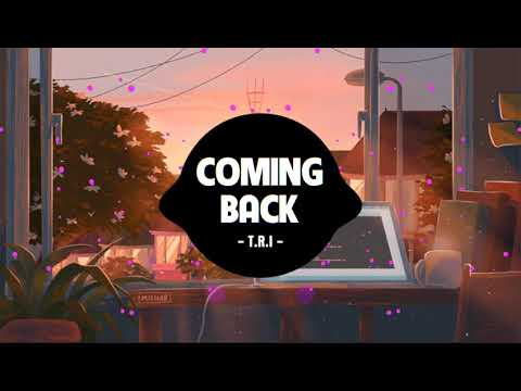 Coming Back - T.R.I