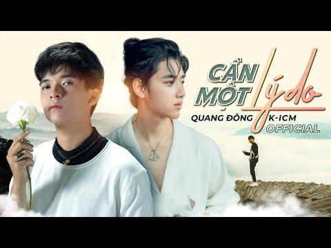 Cần Một Lý Do  - K-ICM, Quang Đông