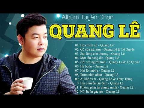 Tuyển tập những ca khúc nhạc sến Quang Lê 2020 mới hay nhất 2020