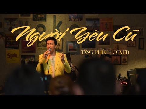 TĂNG PHÚC | Người Yêu Cũ (Phan Mạnh Quỳnh) | COVER | Birthday Show 21/05/2020