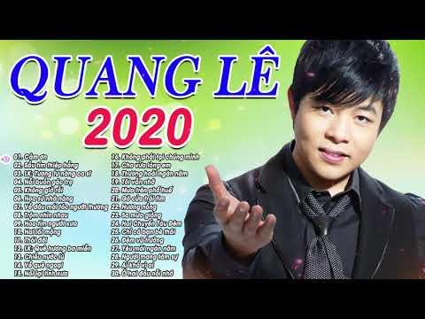 Tuyển Tập 30 Bài Hát Nhạc Trữ Tình Quang Lê Hay Nhất 2020