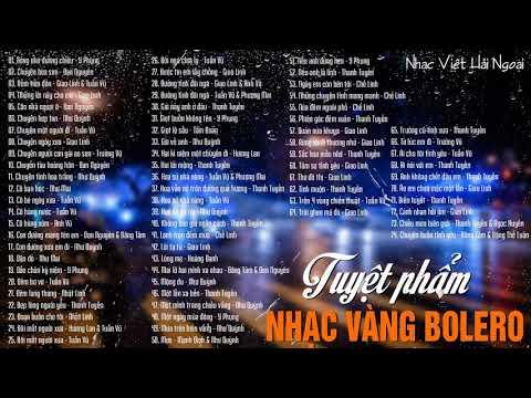 74 Bài Nhạc Vàng Bolero Xưa Chọn Lọc Hay Nhất
