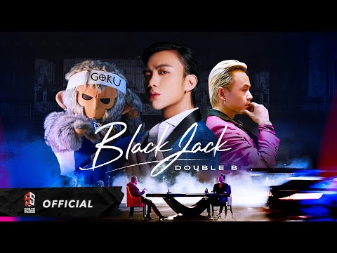 BlackJack ft. GOKU - SOOBIN & BINZ (DOUBLE B)
