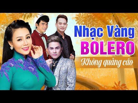 98 Bài Nhạc Vàng Bolero Trữ Tình Mới Nhất