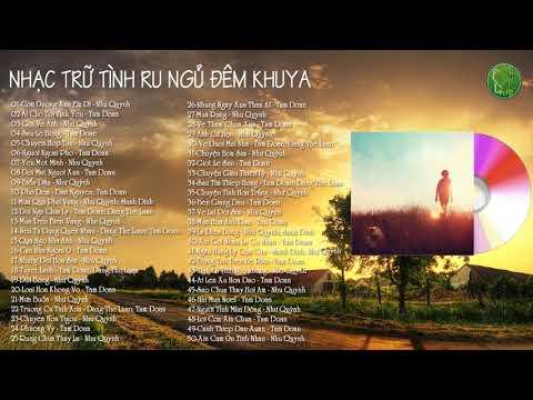 50 Bài Nhạc Vàng Bolero Trữ Tình Ru Ngủ Đêm Khuya