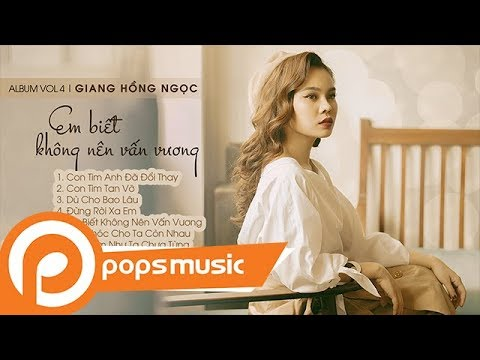 Album Vol 4 Em Biết Không Nên Vấn Vương - Giang Hồng Ngọc