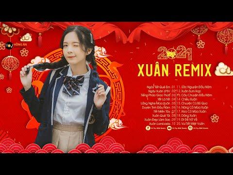 Nhạc Xuân 2021 Remix Hay Nhất Chúc mừng năm mới