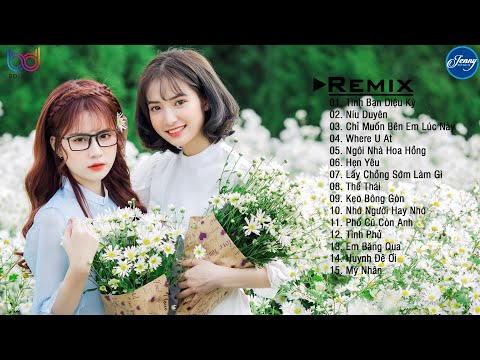 Album Tuyển Tập Nhạc Trẻ Remix 2021 Cực Hot
