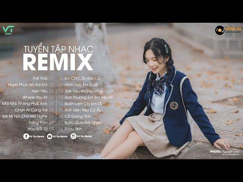 Tuyển tập nhạc Trẻ Remix chọn lọc Hay Nhất 2021