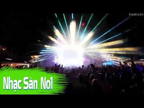 nhạc sàn vũ trường Nonstop Cực Mạnh Bản DJ Hay Nhất Thế Giới
