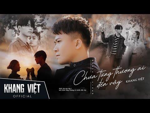 Chưa Từng Thương Ai Đến Vậy - Khang Việt