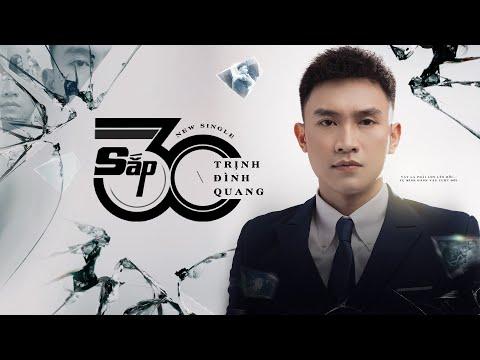 Sắp 30 - Trịnh Đình Quang