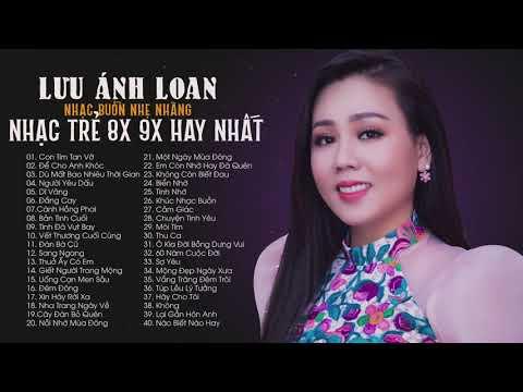 TOP 40 Bài Nhạc Trẻ Hit Hay Nhất Mọi Thời Đại Lưu Ánh Loan