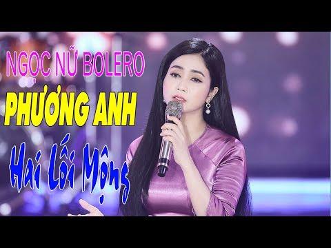 Tuyển tập nhạc Bolero Phương Anh Hút Hồn Triệu Fan Bằng Tiếng Hát Ngọt Ngào Da Diết