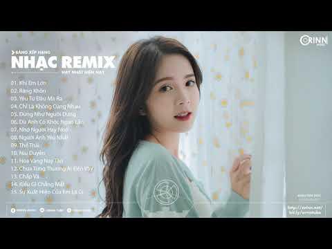 Bảng Xếp Hạng Nhạc Trẻ Remix Hay Nhất 2021