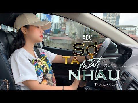 Sợ Ta Mất Nhau - Châu Khải Phong | Thương Võ Cover