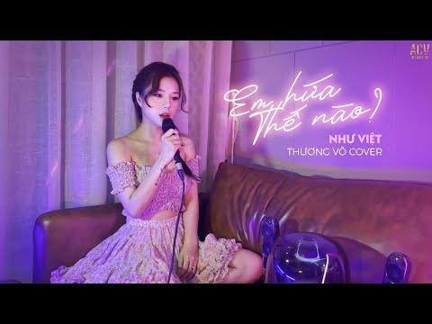 Em Hứa Thế Nào - Như Việt | Thương Võ Cover