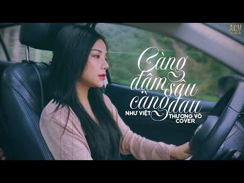 Càng Đậm Sâu Càng Đau - Như Việt | Thương Võ Cover